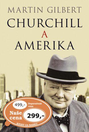 Churchill a Amerika - Martin Gilbert