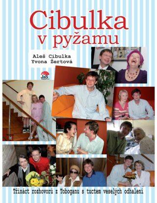 Cibulka v pyžamu - Aleš Cibulka, Žertová Yvona