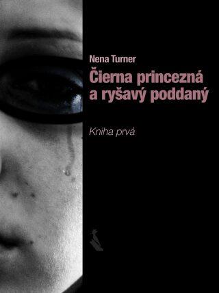 Čierna princezná a ryšavý poddaný - Nena Turner - e-kniha