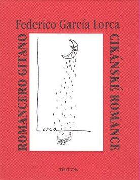 Cikánské romance / Romancero Gitano - Lorca Federico García