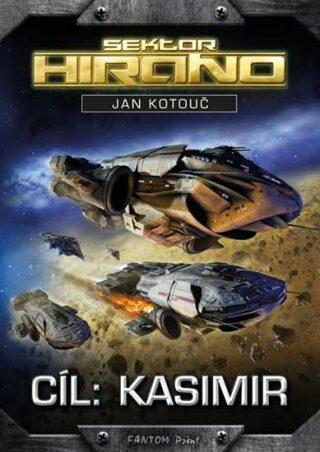Cíl: Kasimir - Sektor Hirano - Jan Kotouč