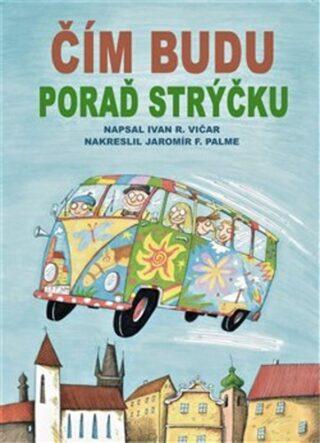 Čím budu, poraď strýčku - Ivan Vičar, Jaromír F. Palme