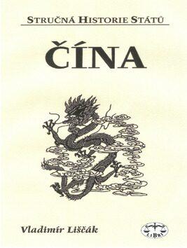 Čína - stručná historie států - Vladimír Liščák