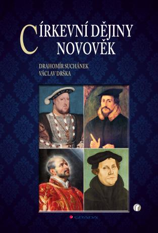 Církevní dějiny – novověk - Drahomír Suchánek, Václav Drška