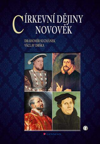 Církevní dějiny - Novověk - Drahomír Suchánek, Václav Drška