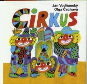 Cirkus - Jan Vodňanský, Olga Čechová