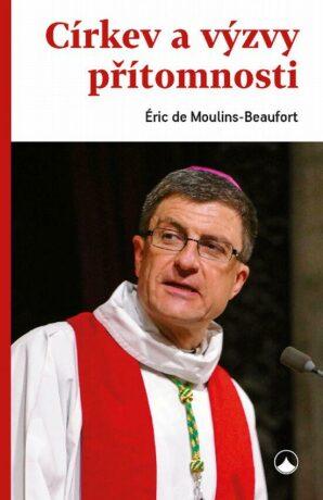 Církev a výzvy přítomnosti - de Moulins-Beaufort Éric
