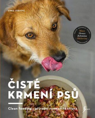 Čisté krmení psů - Jobiová Anke