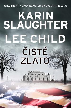 Čisté zlato - Lee Child, Karin Slaughter
