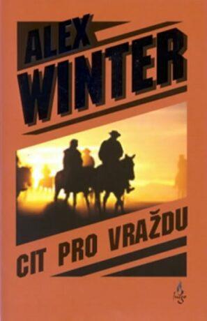 Cit pro vraždu - Winter Alex