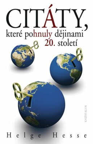 Citáty, které pohnuly dějinami 20. století - Hesse Helge