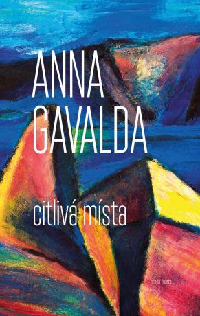 Citlivá místa - Anna Gavalda