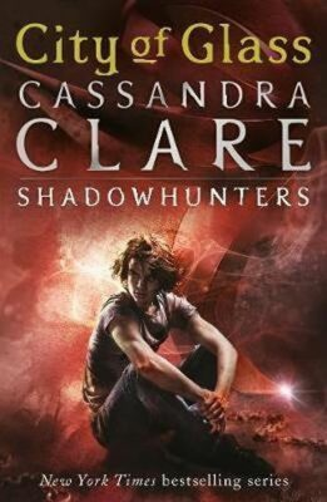 City of Glass: Shadowhunters - Cassandra Clare
