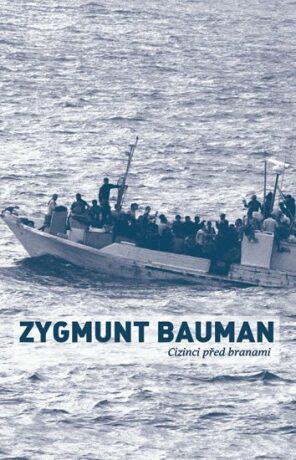 Cizinci před branami - Zygmunt Bauman