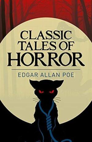 Classic Tales of Horror - Edgar Allan Poe