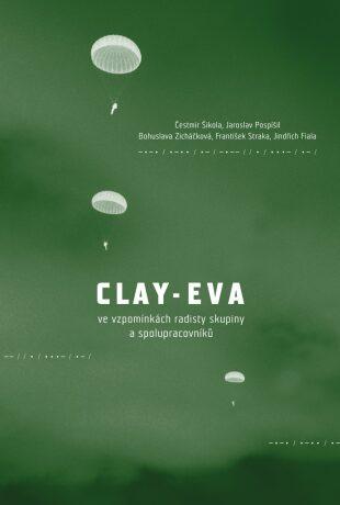 Clay-Eva ve vzpomínkách radisty skupiny a spolupracovníků - Kolektiv