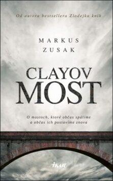 Clayov most - Markus Zusak