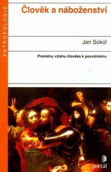 Člověk a náboženství - Jan Sokol