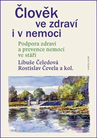Člověk ve zdraví i v nemoci - Libuše Čeledová, Rostislav Čevela