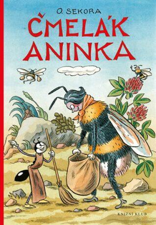 Čmelák Aninka - Ondřej Sekora