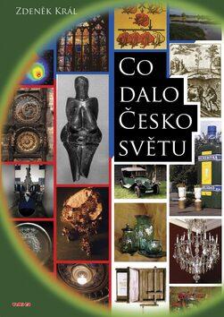 Co dalo Česko světu - Zdeněk Král