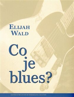 Co je blues? - Elijah Wald