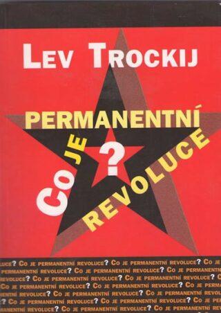 Co je permanentní revoluce - Lev Trockij
