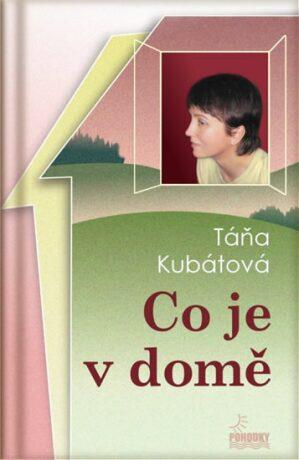 Co je v domě - Táňa Kubátová