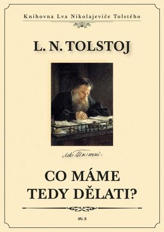 Co máme tedy dělati? - Lev Nikolajevič Tolstoj - e-kniha