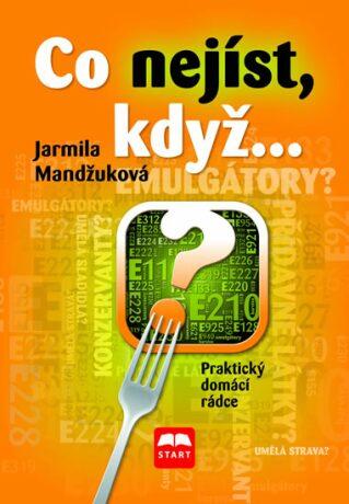 Co nejíst, když... - Jarmila Mandžuková