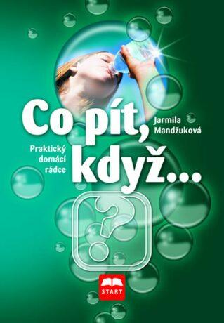Co pít, když ... - Jarmila Mandžuková