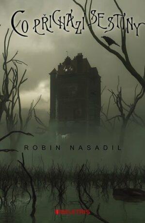 Co přichází se stíny - Robin Nasadil