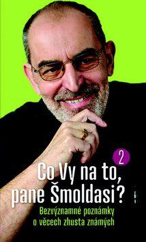 Co vy na to, pane Šmoldasi? 2. díl - Ivo Šmoldas