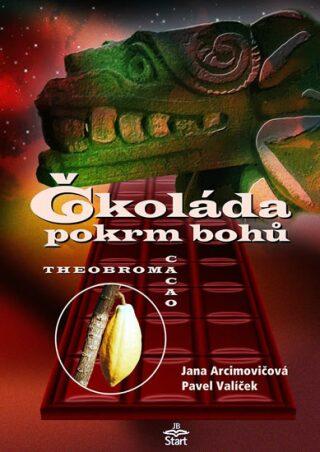 Čokoláda pokrm bohů - Pavel Valíček
