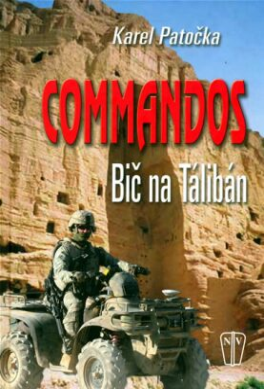 Commandos Bič na Tálibán - Karel Patočka