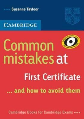 Common Mistakes at First Certificate ... and how to Avoid them - Susanne Tayfoor