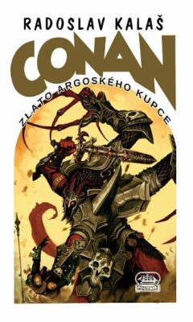 Conan a zlato argoského kupce - Kalaš Radoslav