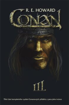 Conan III. - Robert E. Howard