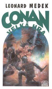Conan Velká hra - Leonard Medek