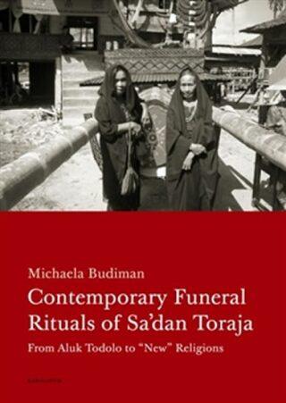 Contemporary Funeral Rituals of Sa'dan Toraja - Michaela Budiman