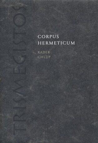 Corpus Hermeticum - Radek Chlup