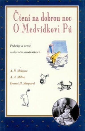 Čtení na dobrou noc o Medvídkovi Pú - A. R. Melrose