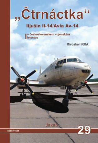 Il-14/Avia Av-14 v československém vojenském letectvu - Miroslav Irra