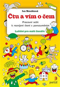 Čtu a vím o čem - Pracovní sešit k rozvíjení čtení s porozuměním - Iva Nováková