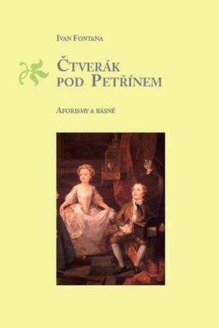 Čtverák pod Petřínem - Ivan Fontana