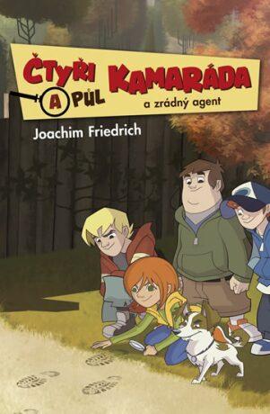 Čtyři a půl kamaráda a zrádný agent - Joachim Friedrich