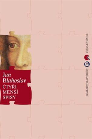 Čtyři menší spisy - Blahoslav Jan