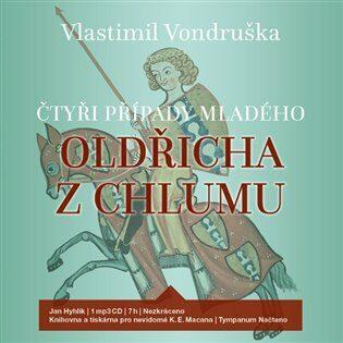 Čtyři případy mladého Oldřicha z Chlumu - Vlastimil Vondruška