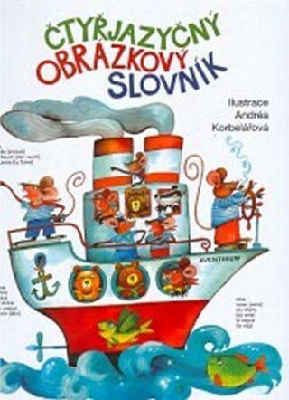Čtyřjazyčný obrázkový slovník - Korbelářová Andrea