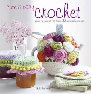 Cute & Easy Crochet - Nicki Trench